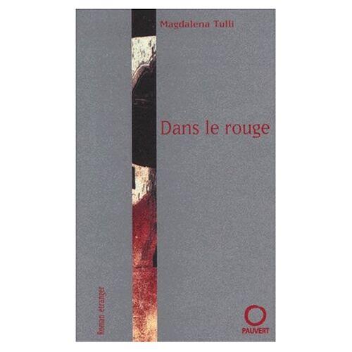 Magdalena Tulli - Dans le rouge - Preis vom 08.03.2021 05:59:36 h