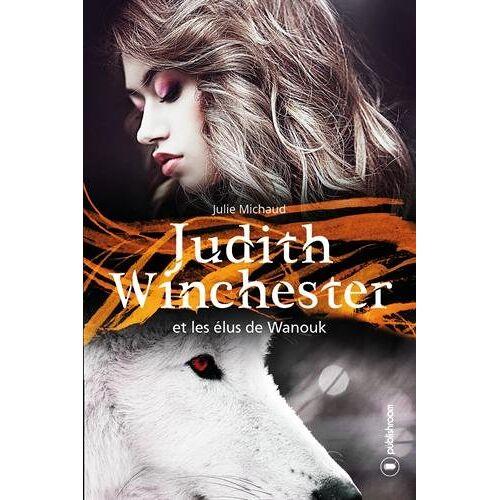 - Judith Winchester, Tome 1 : Judith Winchester et les élus de Wanouk - Preis vom 20.10.2020 04:55:35 h