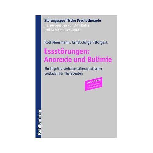 Rolf Meermann - Essstörungen: Anorexie und Bulimie: Ein kognitiv-verhaltenstherapeutischer Leitfaden für Therapeuten. Störungsspezifische Psychotherapie mit CD-ROM ... (Storungsspezifische Psychotherapie) - Preis vom 24.02.2021 06:00:20 h