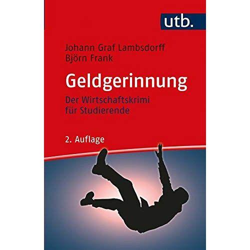 Lambsdorff, Johann Graf - Geldgerinnung: Der Wirtschaftskrimi für Studierende - Preis vom 16.05.2021 04:43:40 h