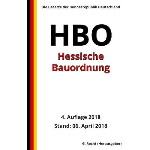 G. Recht - Hessische Bauordnung - HBO, 4. Auflage 2018 - Preis vom 18.10.2020 04:52:00 h
