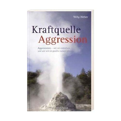 Willy Weber - Kraftquelle Aggression: Agressionen - wie sie entstehen und wie wir sie positiv nutzen können - Preis vom 31.03.2020 04:56:10 h
