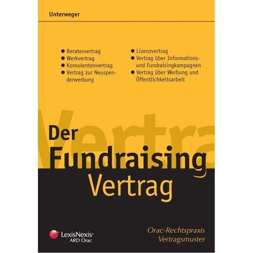 Josef Unterweger - Der Fundraising-Vertrag - Preis vom 11.05.2021 04:49:30 h