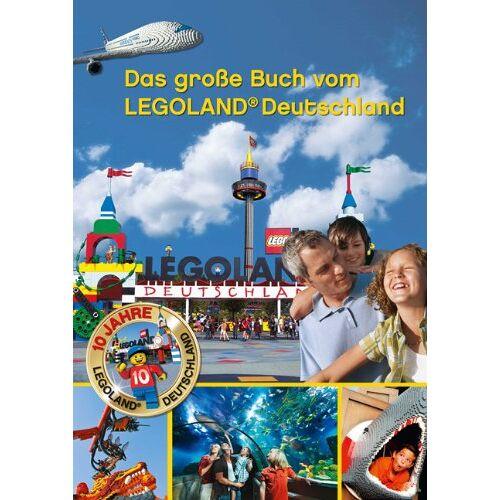 Bernd Wißner - Das große Buch vom LEGOLAND Deutschland: 10 Jahre LEGOLAND Deutschland - Preis vom 15.05.2021 04:43:31 h