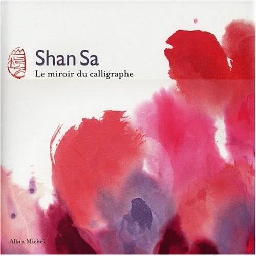 Shan Sa - Miroir Du Calligraphe (Le) (Peinture - Calligraphie) - Preis vom 26.01.2020 05:58:29 h