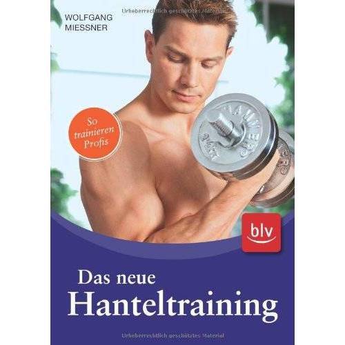 Wolfgang Mießner - Das neue Hanteltraining - Preis vom 25.02.2021 06:08:03 h