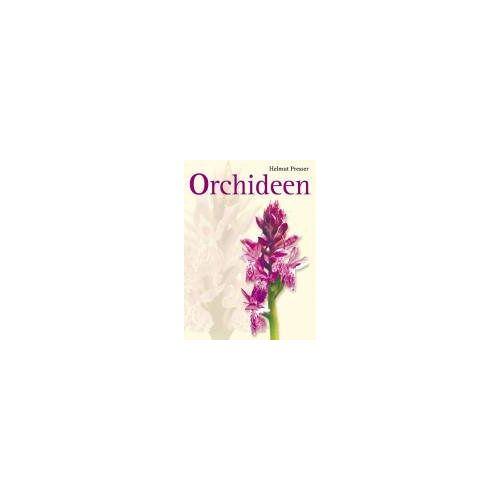 Helmut Presser - Orchideen: Die Orchideen Mitteleuropas und der Alpen - Preis vom 27.03.2020 05:56:34 h