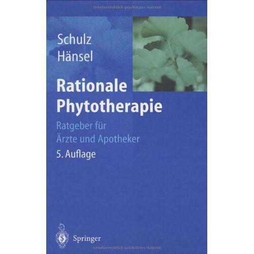 Volker Schulz - Rationale Phytotherapie: Ratgeber für Ärzte und Apotheker - Preis vom 28.10.2020 05:53:24 h