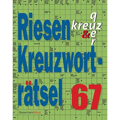 - Krüger, E: Riesen-Kreuzworträtsel 67 - Preis vom 06.05.2021 04:54:26 h