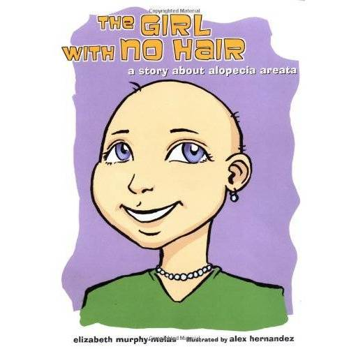 Elizabeth Murphy-Melas - The Girl with No Hair: A Story about Alopecia Areata (Health Press for Kids) - Preis vom 09.04.2021 04:50:04 h