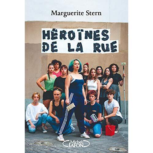 - Héroïnes de la rue - Preis vom 15.05.2021 04:43:31 h