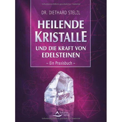 Diethard Stelzl - Heilende Kristalle: und die Kraft von Edelsteinen - Ein Praxisbuch - - Preis vom 13.05.2021 04:51:36 h