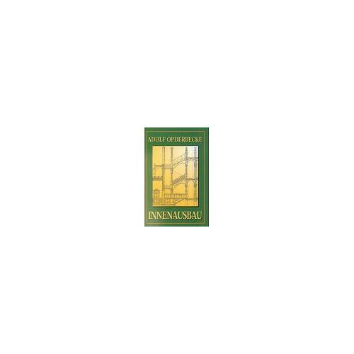 Adolf Opderbecke - Innenausbau - Preis vom 08.05.2021 04:52:27 h