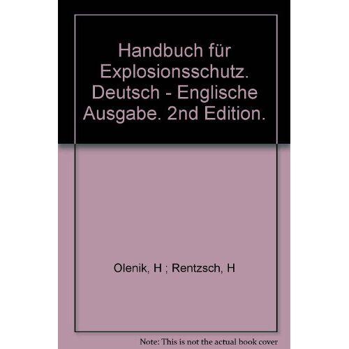 H. Olenik - Handbuch für Explosionsschutz. Explosion Protection Manual - Preis vom 26.03.2020 05:53:05 h