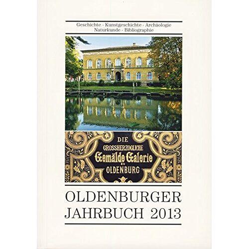 Oldenburger Landesverein f. Geschichte, Natur- u. Heimatkunde e.V. - Oldenburger Jahrbuch Band 113, 2013 - Preis vom 05.05.2021 04:54:13 h