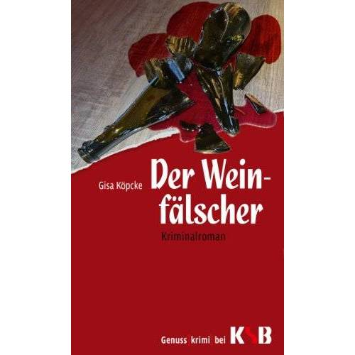 Gisa Köpcke - Der Weinfälscher - Preis vom 11.05.2021 04:49:30 h