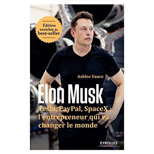 - Elon Musk : Tesla, Paypal, SpaceX : l'entrepreneur qui va changer le monde - Preis vom 14.04.2021 04:53:30 h