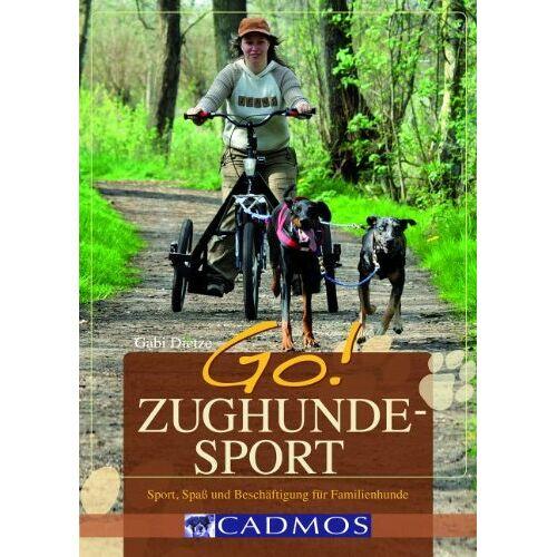 Gabi Dietze - GO! Zughundesport: Sport, Spaß und Beschäftigung - Preis vom 08.07.2020 05:00:14 h