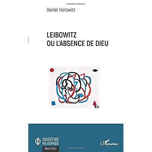 Daniel Horowitz - Leibowitz ou l'absence de Dieu - Preis vom 14.01.2021 05:56:14 h
