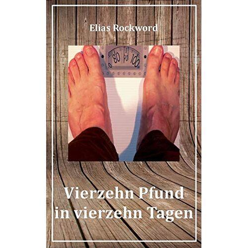 Elias Rockword - Vierzehn Pfund in vierzehn Tagen - Preis vom 07.03.2021 06:00:26 h