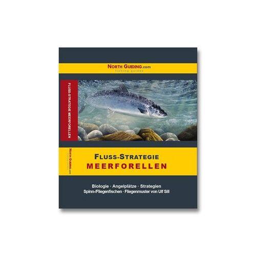Michael Zeman - Fluss-Strategie - Meerforellen: Biologie - Angelplätze - Strategien. Spinn- /Fliegenfischen - Fliegenmuster von Ulf Sill - Preis vom 06.05.2021 04:54:26 h