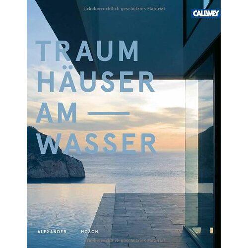 Alexander Hosch - Traumhäuser am Wasser - Preis vom 17.04.2021 04:51:59 h