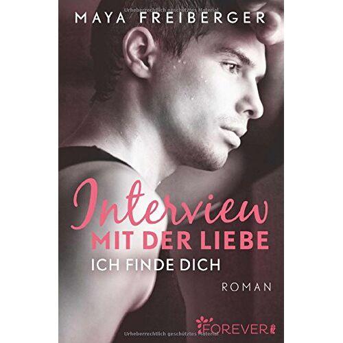 Maya Freiberger - Interview mit der Liebe: Roman - Preis vom 21.10.2020 04:49:09 h