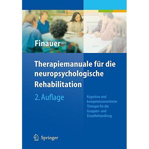 Gudrun Finauer - Therapiemanuale für die neuropsychologische Rehabilitation: Kognitive und kompetenzorientierte Therapie für die Gruppen- und Einzelbehandlung - Preis vom 24.02.2021 06:00:20 h