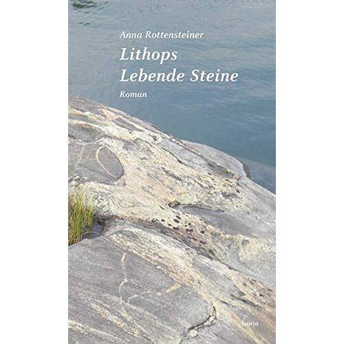 Anna Rottensteiner - Lithops. Lebende Steine: Roman - Preis vom 03.05.2021 04:57:00 h