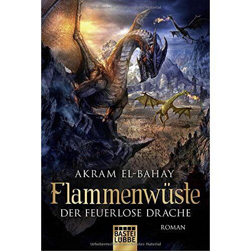 Akram El-Bahay - Flammenwüste - Der feuerlose Drache: Roman - Preis vom 05.09.2020 04:49:05 h