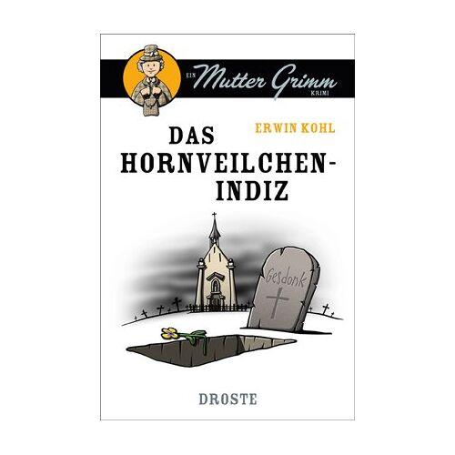 Erwin Kohl - Das Hornveilchen-Indiz: Ein Mutter Grimm Krimi - Preis vom 05.09.2020 04:49:05 h