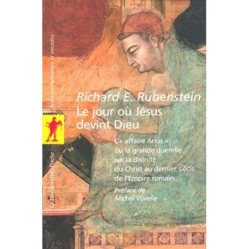 Rubenstein, Richard E. - Le jour ou Jésus devint dieu - Preis vom 06.05.2021 04:54:26 h