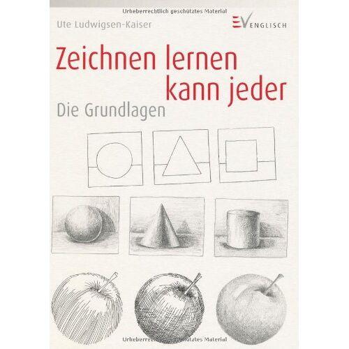 Ute Ludwigsen-Kaiser - Zeichnen lernen kann jeder - Die Grundlagen - Preis vom 04.06.2020 05:03:55 h