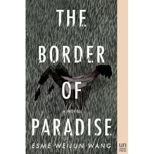 Wang, Esmé Weijun - The Border of Paradise: A Novel - Preis vom 20.10.2020 04:55:35 h