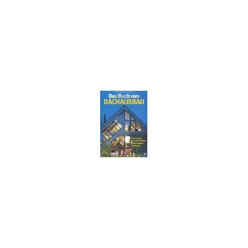 Horst Fischer-Uhlig - Das neue Buch vom Dachausbau / Dachräume zum Wohlfühlen: Ideen, Details, Beispiele - Preis vom 16.04.2021 04:54:32 h