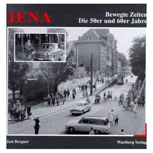 Just Bergner - Jena, Die 50er und 60er Jahre - Preis vom 16.05.2021 04:43:40 h