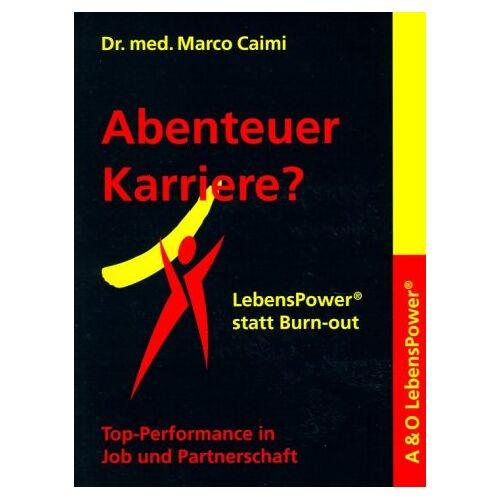 Marco Caimi - Abenteuer Karriere? LebensPower statt Burn-out - Preis vom 14.04.2021 04:53:30 h