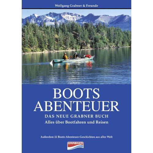 Wolfgang Grabner - Boots Abenteuer - Das Grabner Buch - Preis vom 06.09.2020 04:54:28 h