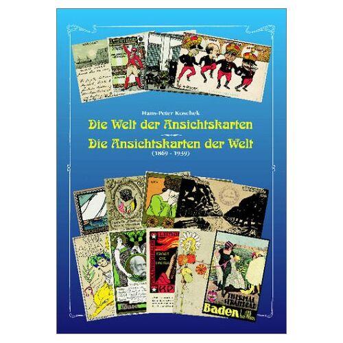 Hans-Peter Koschek - Die Welt der Ansichtskarten. Die Ansichtskarten der Welt (1869 - 1939). - Preis vom 20.10.2020 04:55:35 h