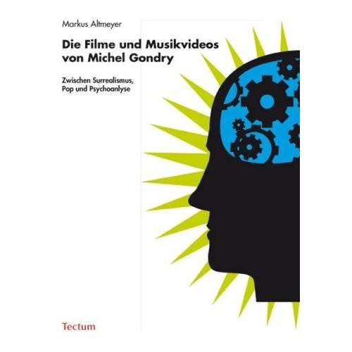 Markus Altmeyer - Die Filme und Musikvideos von Michel Gondry - Preis vom 15.04.2021 04:51:42 h