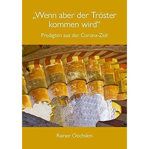 Rainer Oechslen - Wenn aber der Tröster kommen wird - Preis vom 01.03.2021 06:00:22 h
