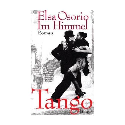 Elsa Osorio - Im Himmel Tango: Roman - Preis vom 16.10.2019 05:03:37 h