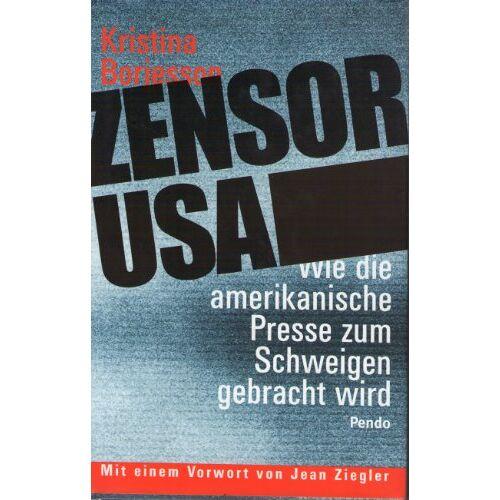 Kristina Borjesson - Zensor USA: Wie die amerikanische Presse zum Schweigen gebracht wird - Preis vom 20.10.2020 04:55:35 h