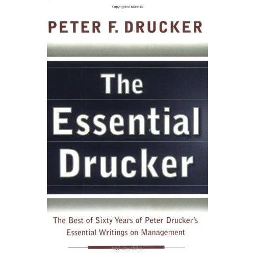 Drucker, Peter F. - The Essential Drucker: The Best of Sixty Years of Peter Drucker's Essential Writings on Management - Preis vom 24.02.2021 06:00:20 h