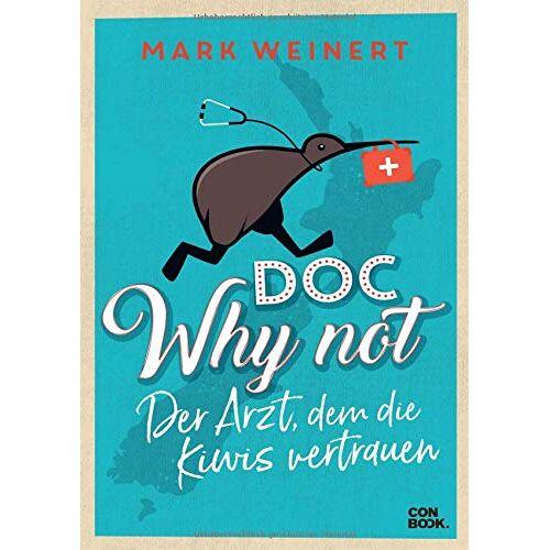 Mark Weinert - Doc Why Not: Der Arzt, dem die Kiwis vertrauen - Preis vom 16.05.2021 04:43:40 h