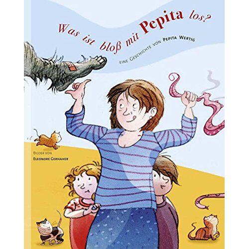 - Was ist bloß mit Pepita los?: Eine Geschichte von Pepita Wertig - Preis vom 23.01.2021 06:00:26 h