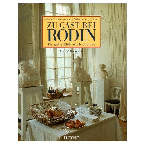 Isabelle Vassalo - Zu Gast bei Rodin: der große Bildhauer als Gourmet. mit 50 Rezepten - Preis vom 16.05.2021 04:43:40 h