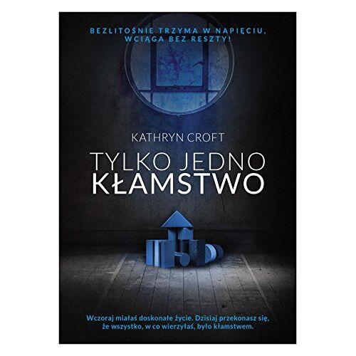 Kathryn Croft - Tylko jedno kĹamstwo - Kathryn Croft [KSIÄĹťKA] - Preis vom 05.09.2020 04:49:05 h