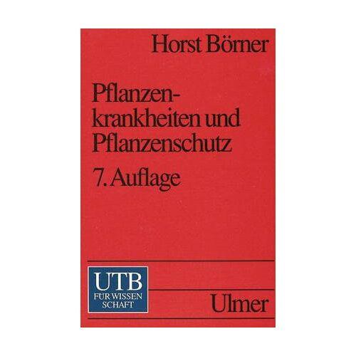 Horst Börner - Pflanzenkrankheiten und Pflanzenschutz (6. Auf.) - Preis vom 08.03.2021 05:59:36 h