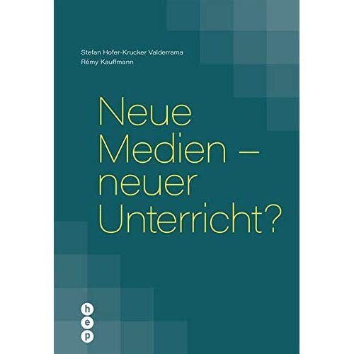 Stefan Hofer-Krucker Valderrama - Neue Medien – neuer Unterricht? - Preis vom 20.10.2020 04:55:35 h